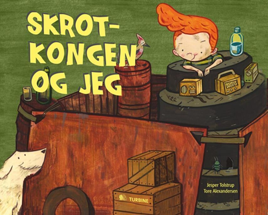 Jesper Tolstrup: Skrotkongen og jeg