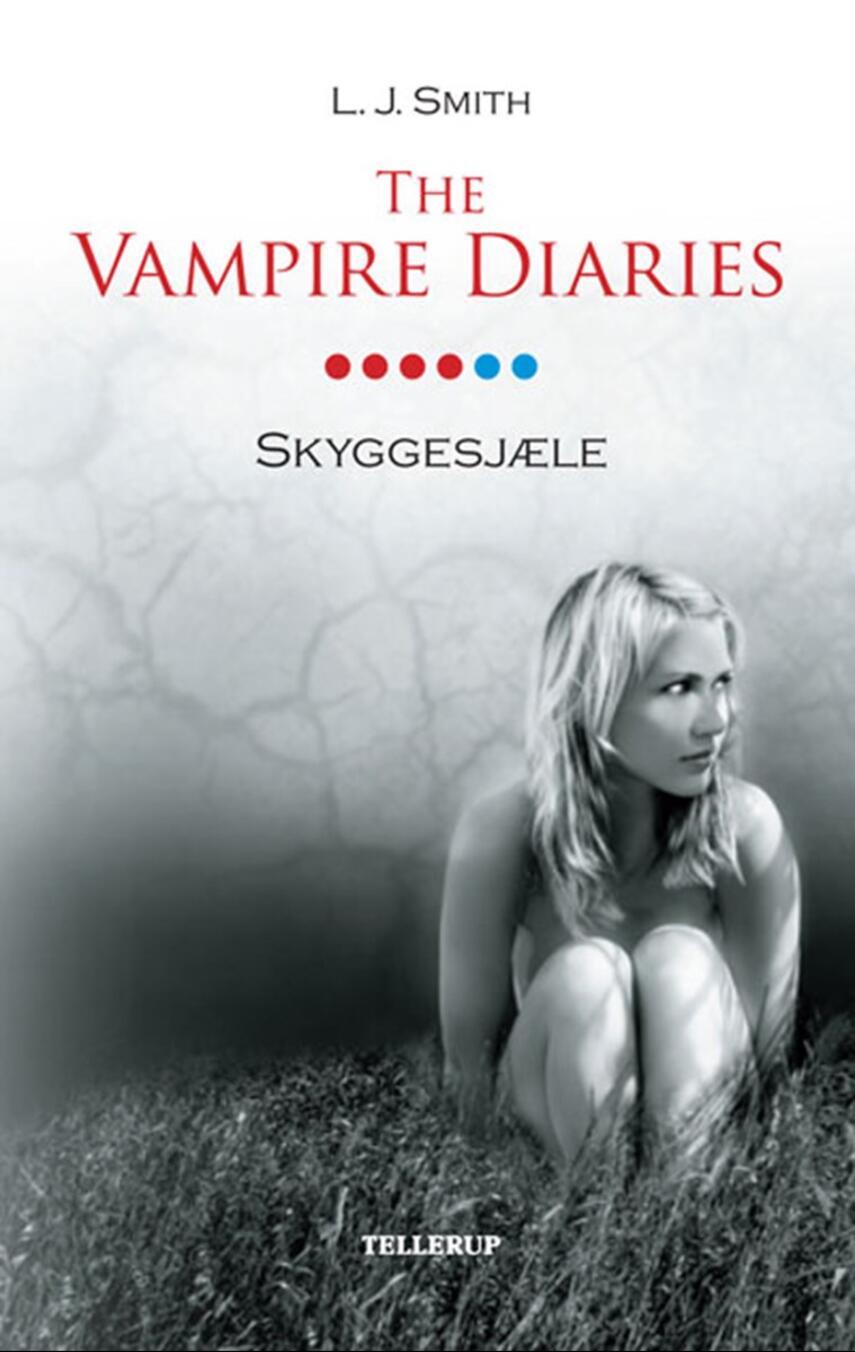 L. J. Smith: The vampire diaries. #6, Skyggesjæle