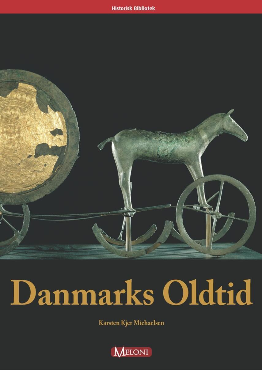 Karsten Kjer Michaelsen: Danmarks oldtid