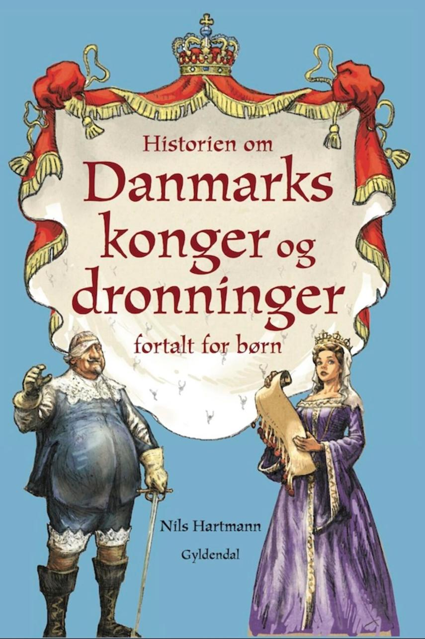 Nils Hartmann: Historien om Danmarks konger og dronninger fortalt for børn