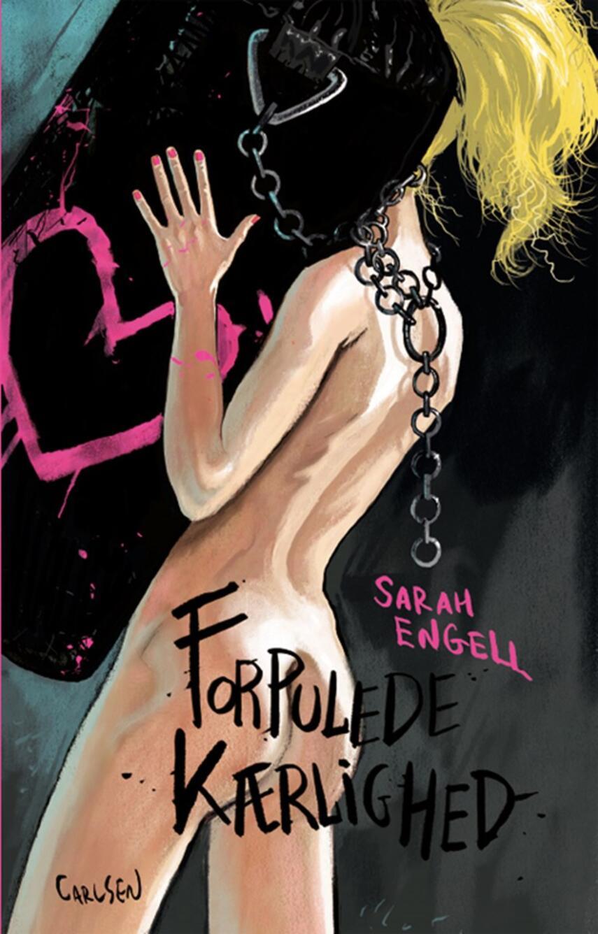 Sarah Engell: Forpulede kærlighed