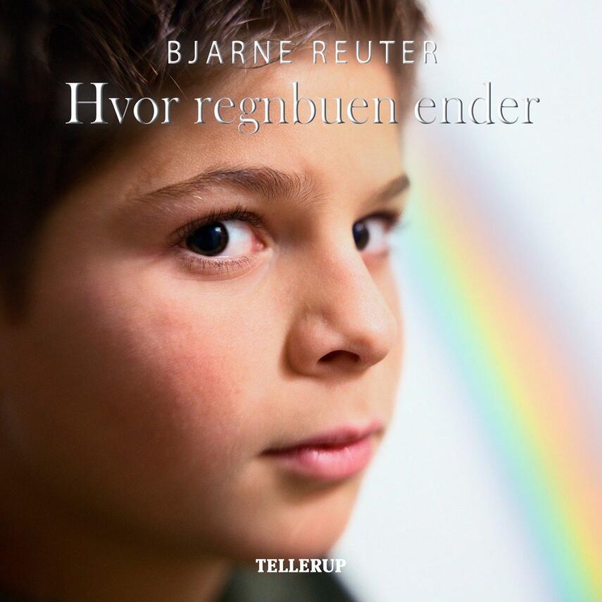 Bjarne Reuter: Hvor regnbuen ender