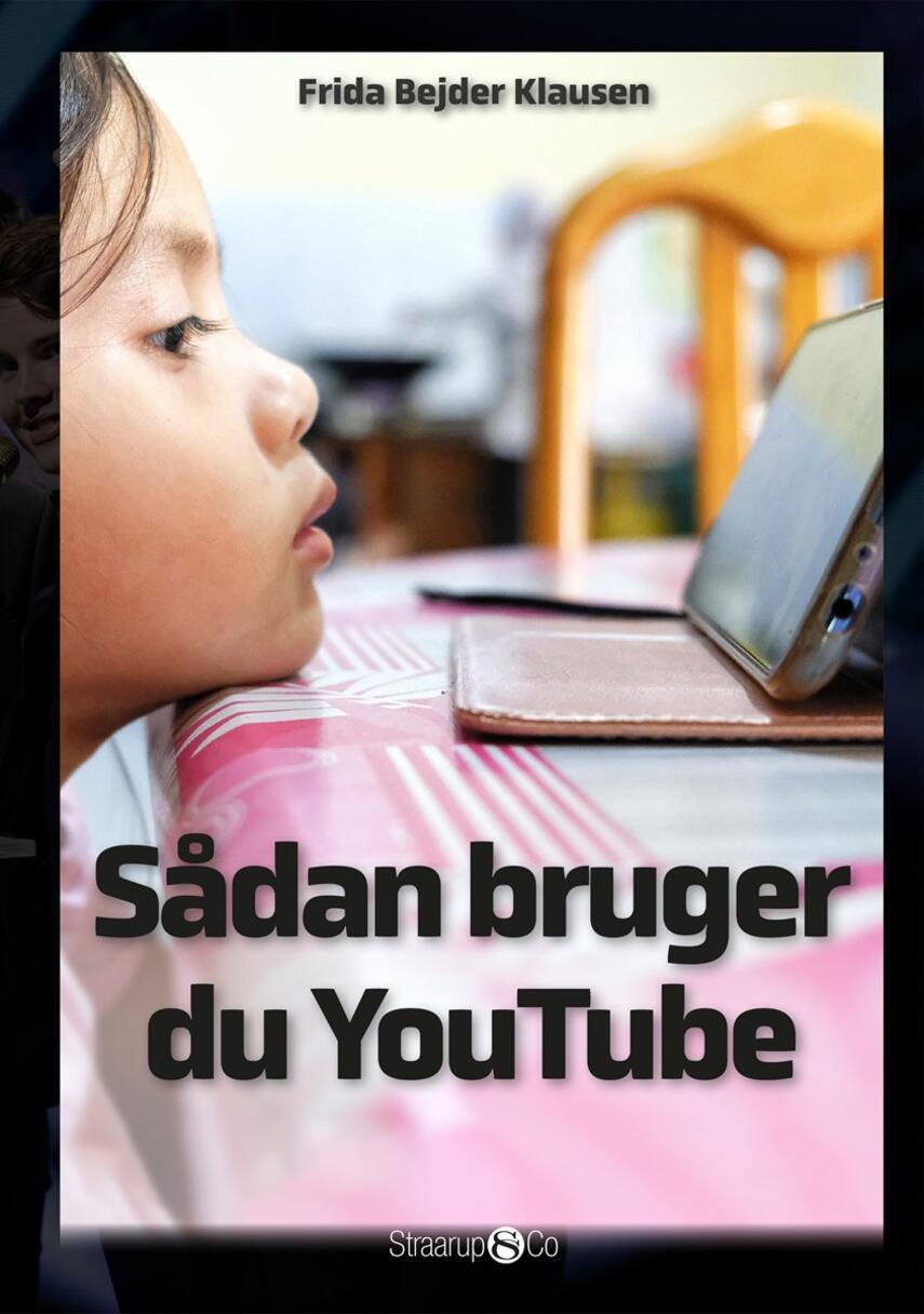Frida Bejder Klausen: Sådan bruger du YouTube