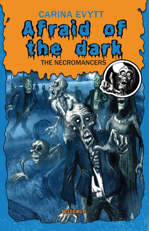 Carina Evytt: Afraid of the dark - the necromancers