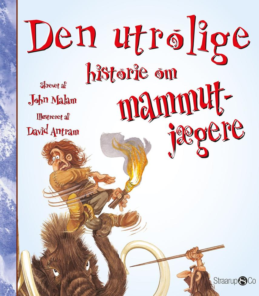 John Malam: Den utrolige historie om mammutjægere