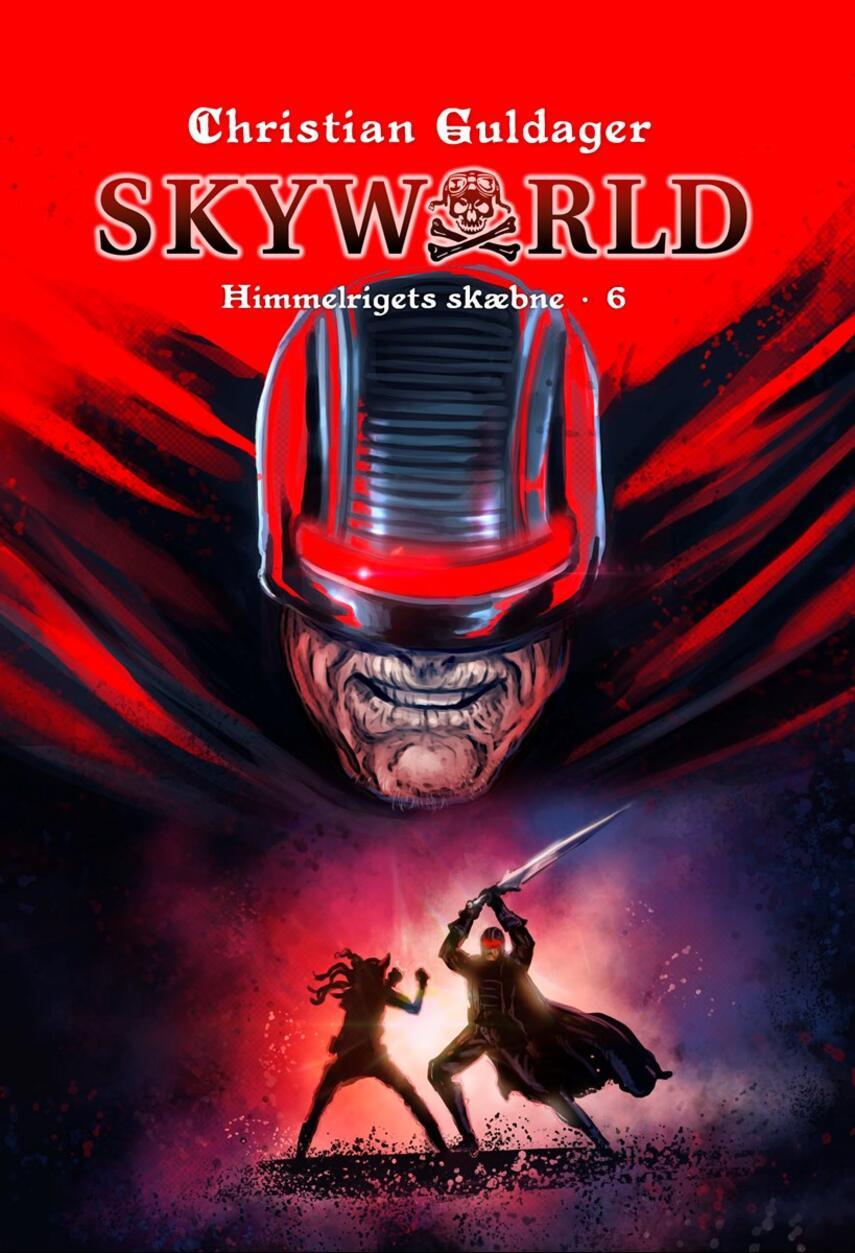 Christian Guldager: Skyworld. 6, Himmelrigets skæbne