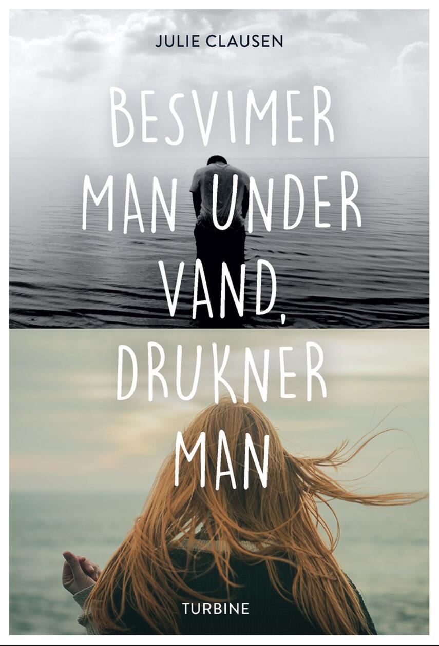 Julie Clausen (f. 1992): Besvimer man under vand, drukner man