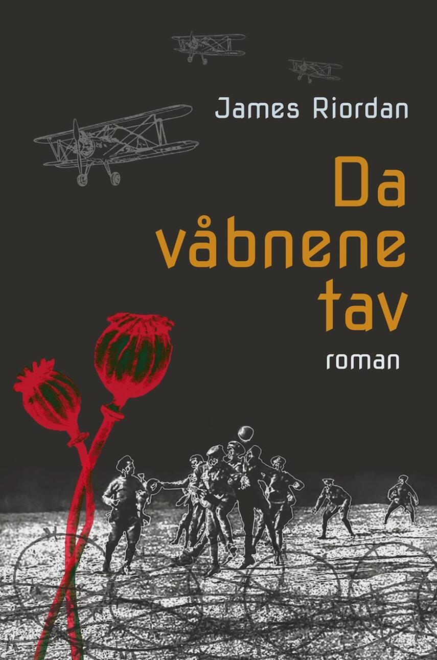 James Riordan: Da våbnene tav : roman