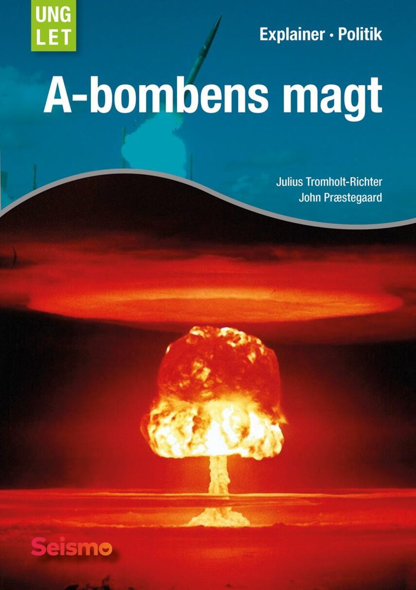 Julius Tromholt-Richter, John Nielsen Præstegaard: A-bombens magt