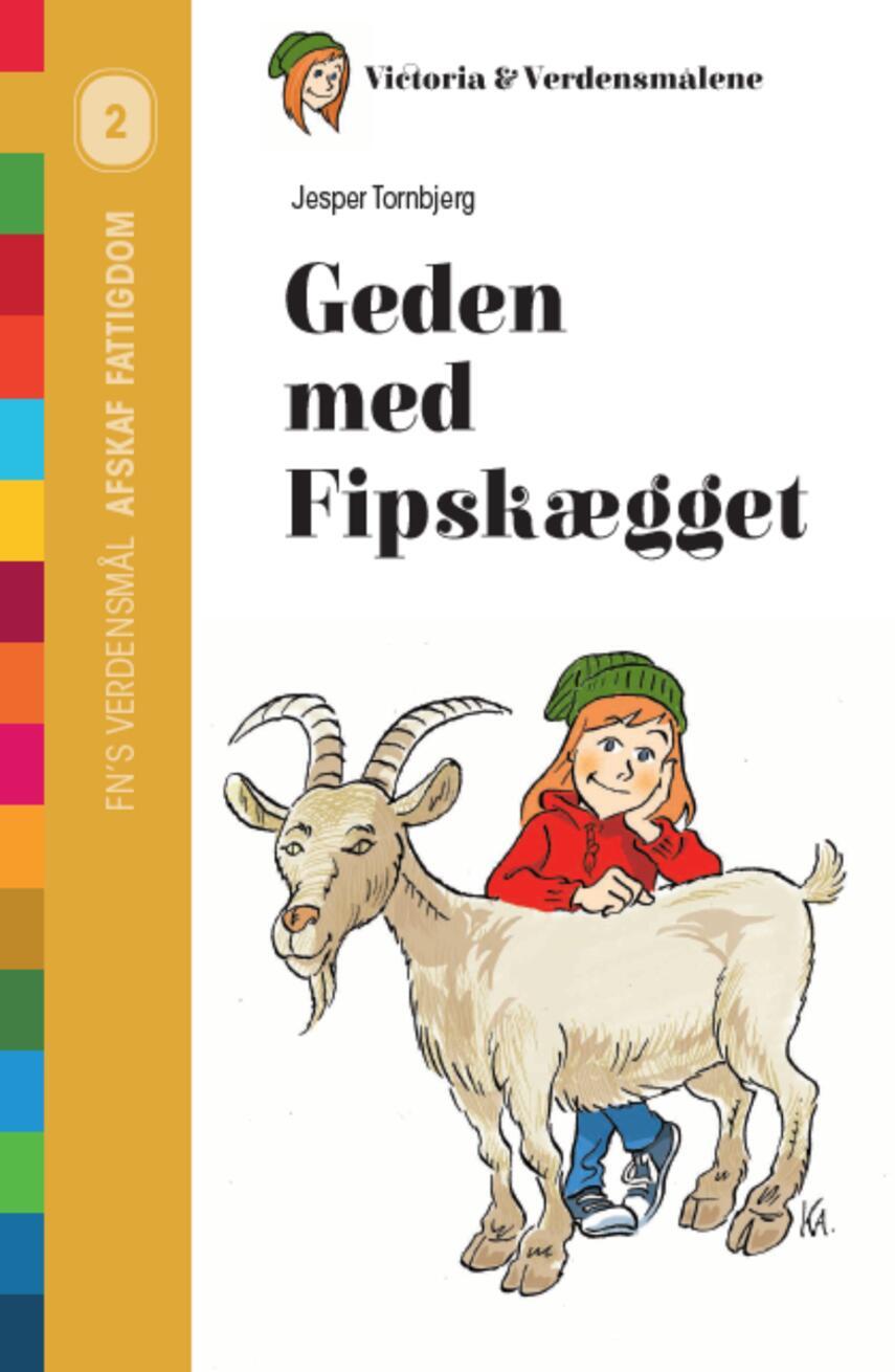 Jesper Tornbjerg: Geden med fipskægget : 2 - stop sult