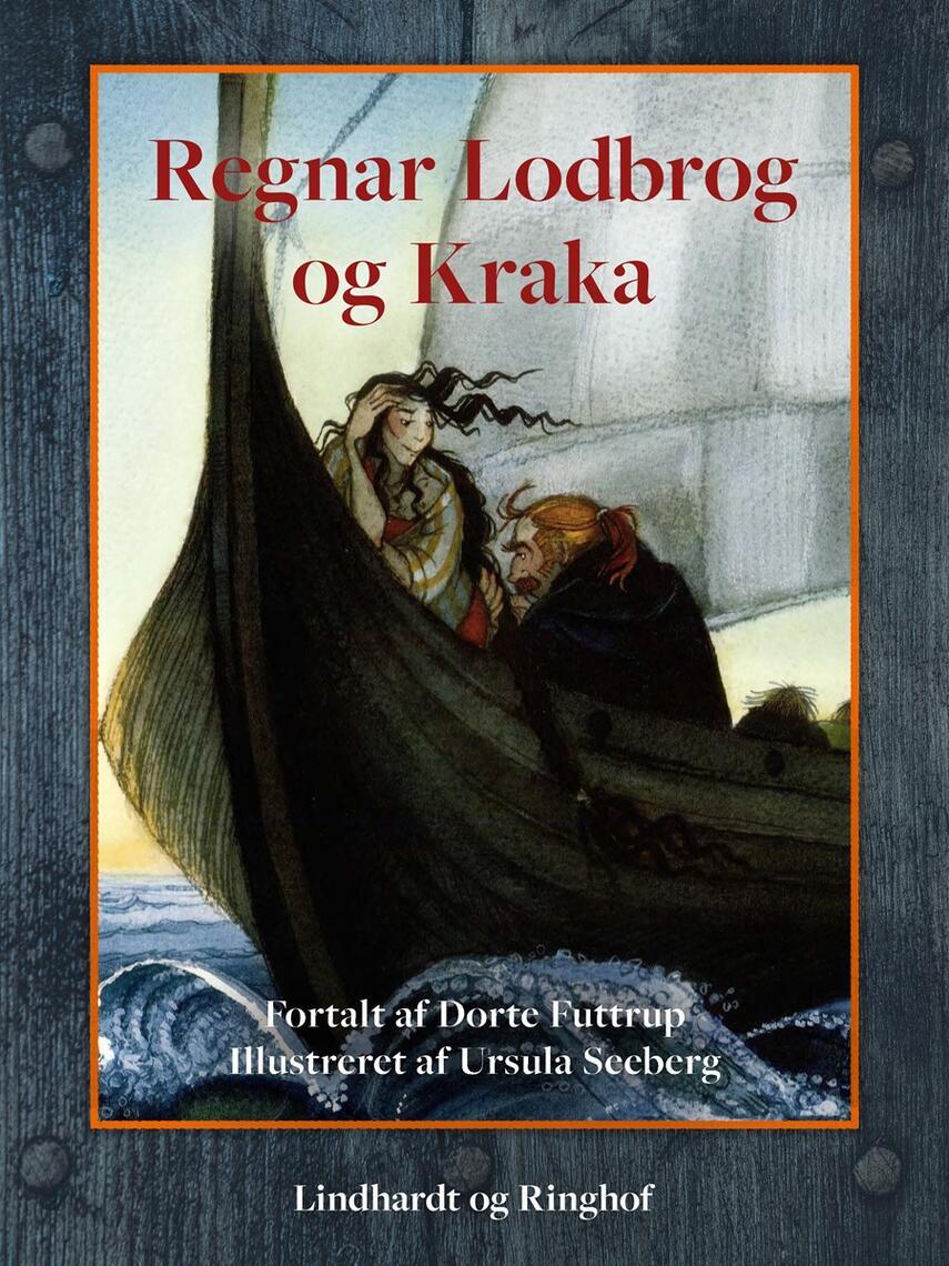 Dorte Futtrup: Regnar Lodbrog og Kraka