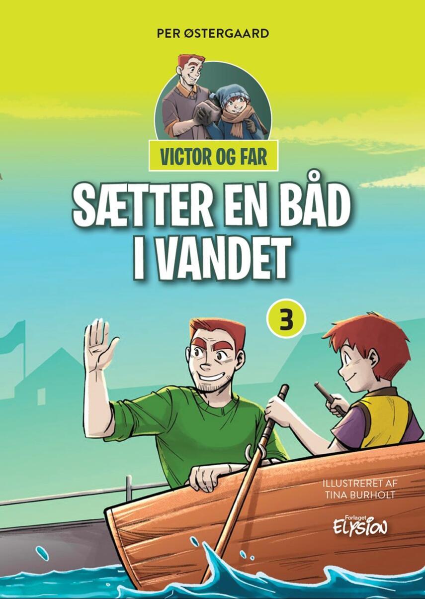 Per Østergaard (f. 1950): Victor og far - sætter en båd i vandet