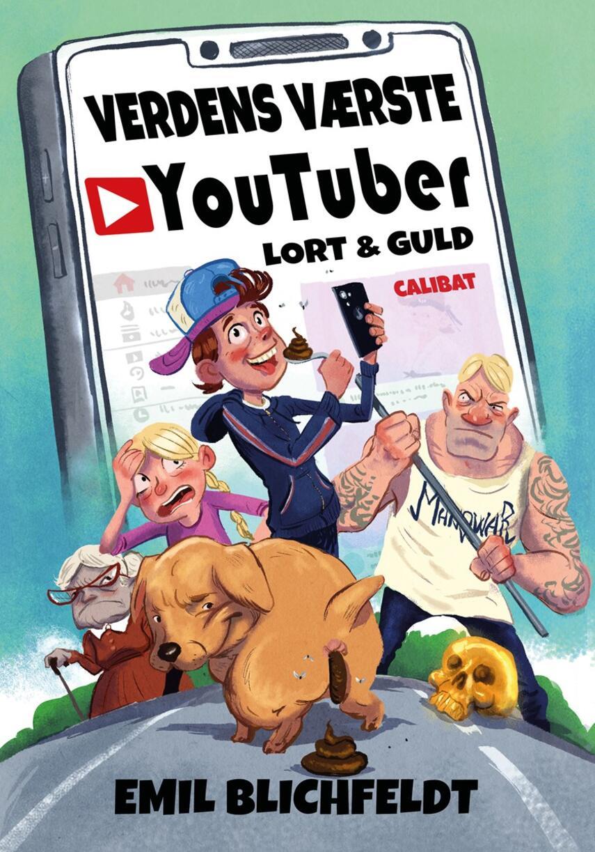 Emil Blichfeldt: Verdens værste youtuber : lort & guld