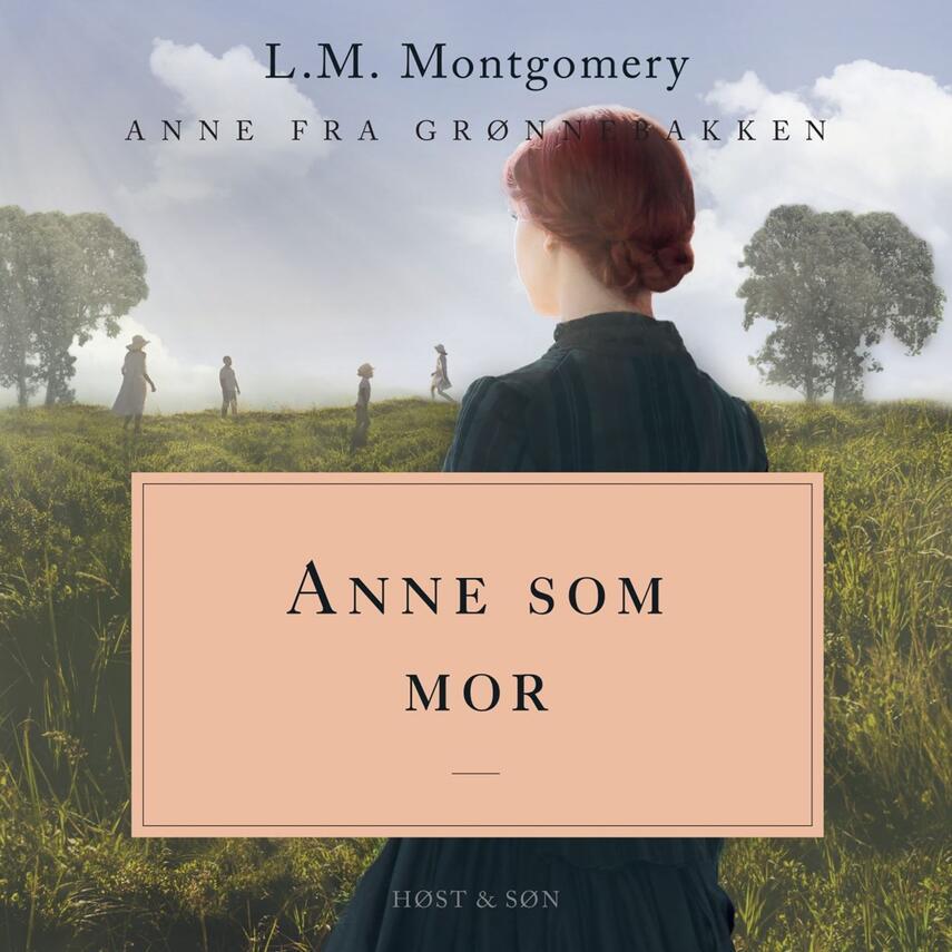 L. M. Montgomery: Anne som mor (Ved Randi Winther)