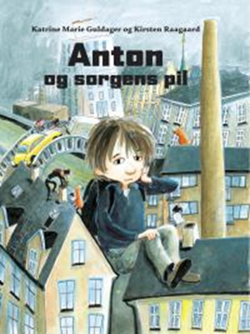 Katrine Marie Guldager, Kirsten Raagaard: Anton og sorgens pil