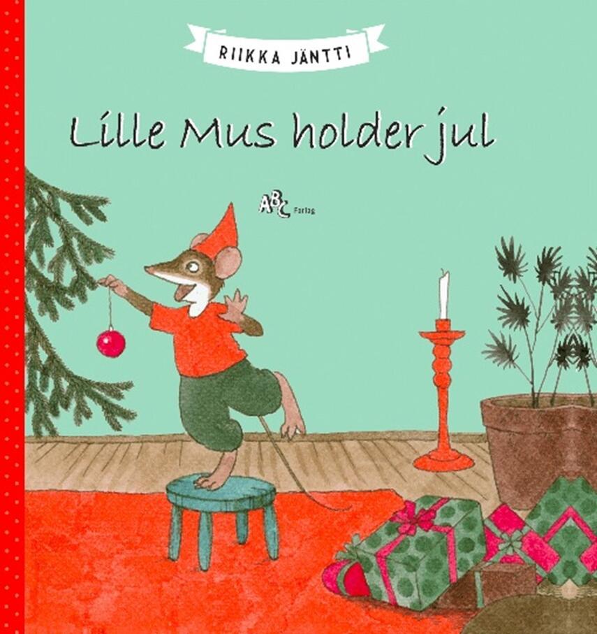 Riikka Jäntti: Lille Mus holder jul