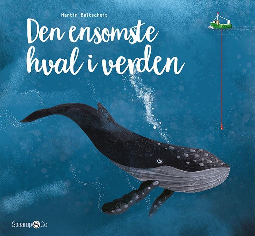 Martin Baltscheit: Den ensomste hval i verden