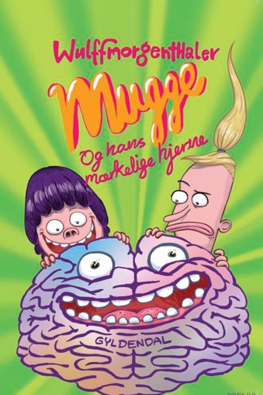 Mikael Wulff: Mugge og hans mærkelige hjerne