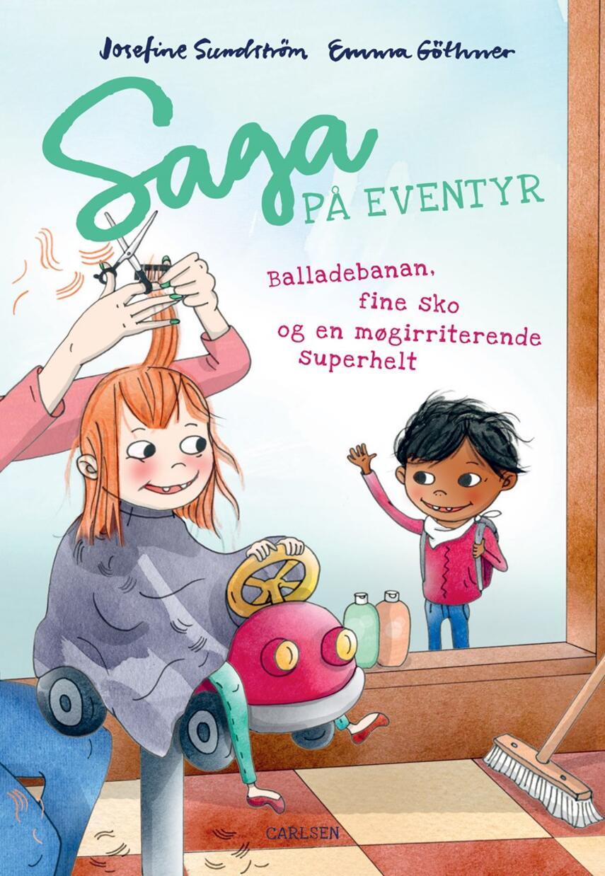 Josefine Sundström: Saga på eventyr - balladebanan, fine sko og en møgirriterende superhelt