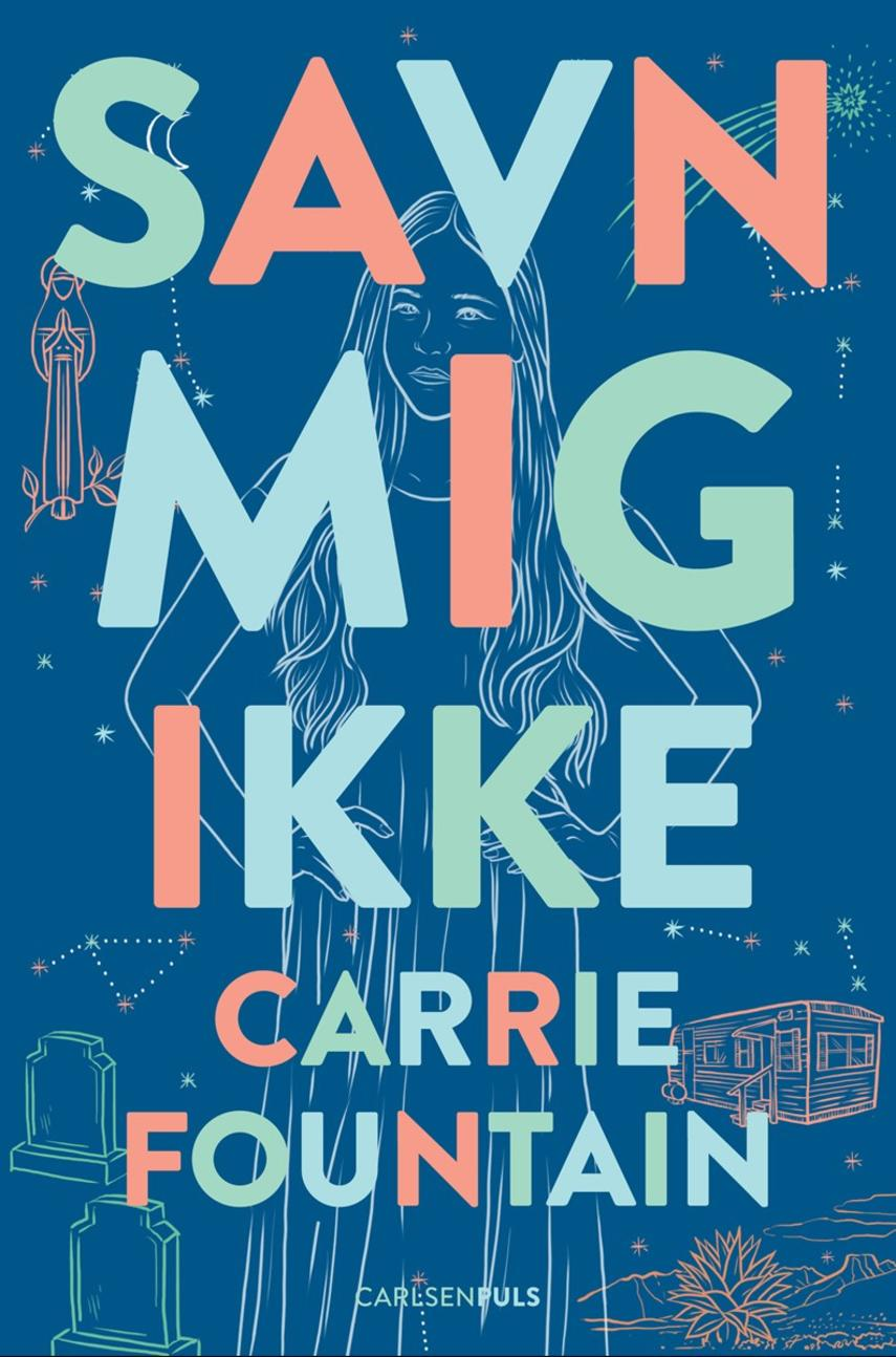 Carrie Fountain: Savn mig ikke