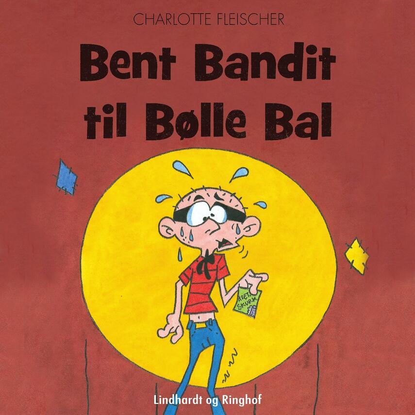 Charlotte Fleischer: Bent Bandit til Bølle Bal