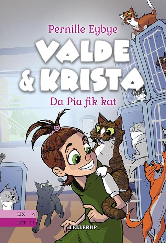 Pernille Eybye: Valde & Krista - da Pia fik kat