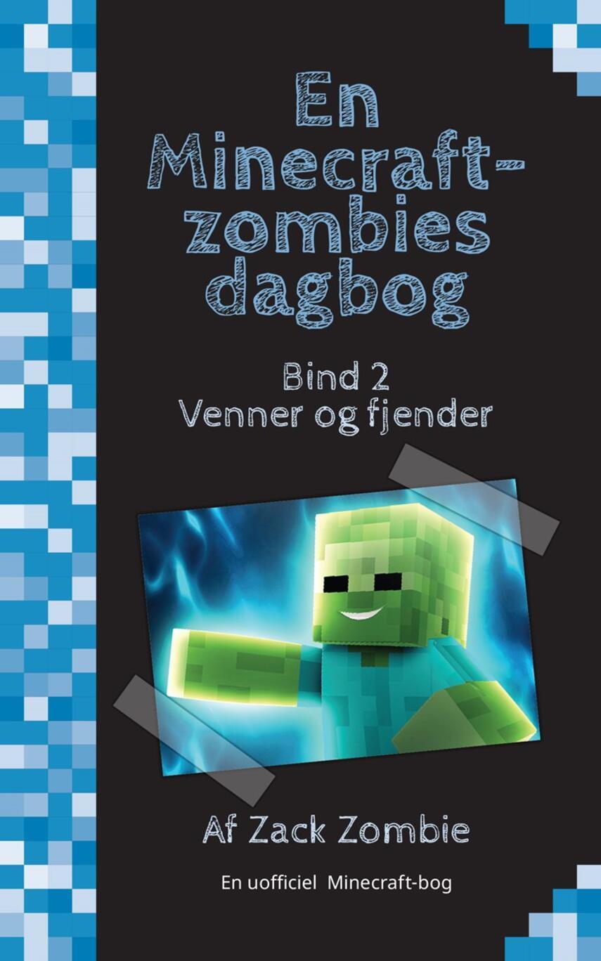 Zack Zombie: Venner og fjender : en uofficiel Minecraft-bog