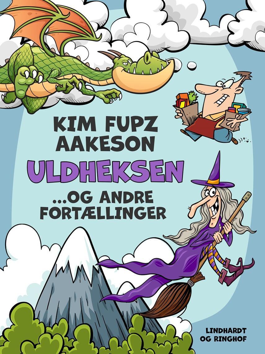 Kim Fupz Aakeson: Uldheksen ... og andre fortællinger