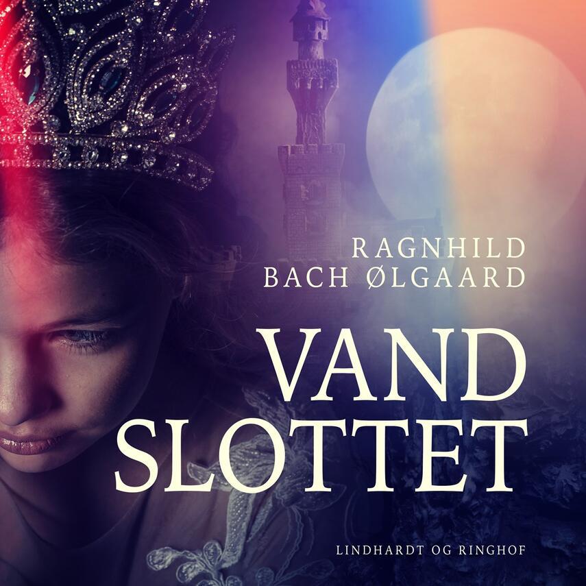 Ragnhild Bach Ølgaard: Vandslottet