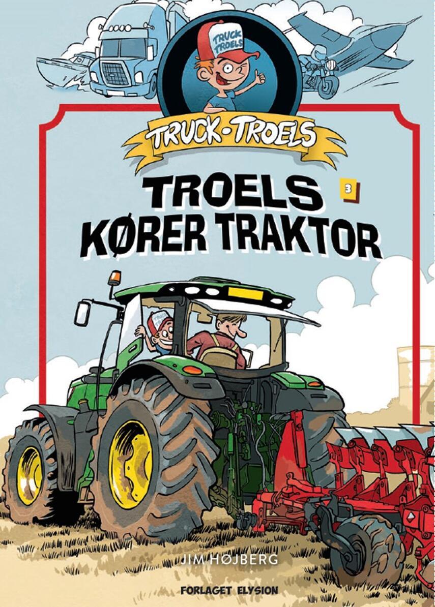 Jim Højberg: Truck Troels - Troels kører traktor