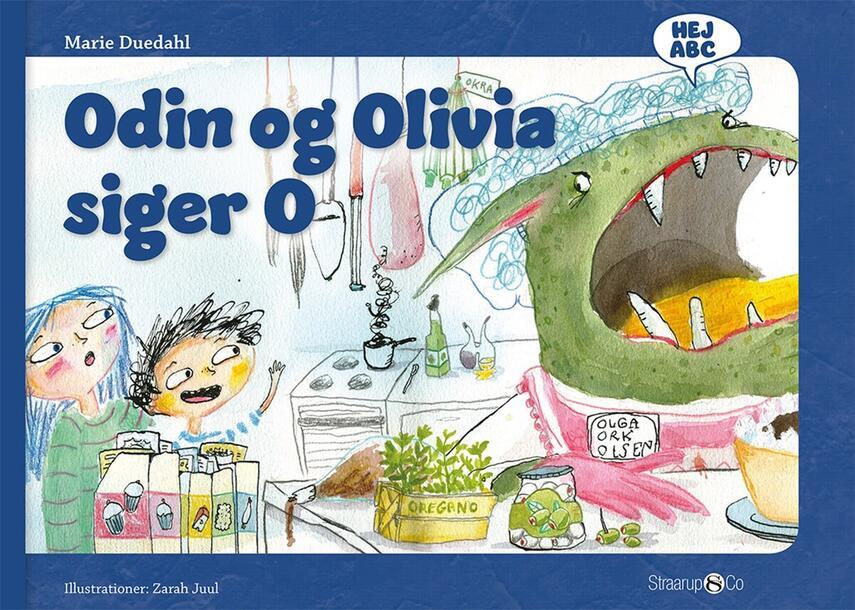 Marie Duedahl, Zarah Juul: Odin og Olivia siger O