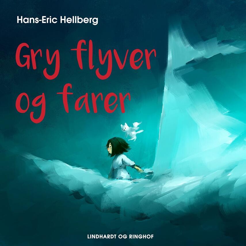 Hans-Eric Hellberg: Gry flyver og farer