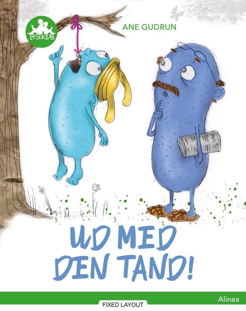 Ane Gudrun Øhrberg: Ud med den tand!