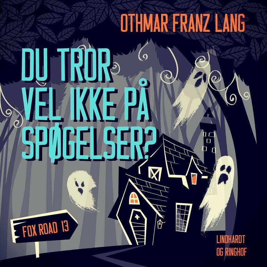 Othmar Franz Lang: Du tror vel ikke på spøgelser?