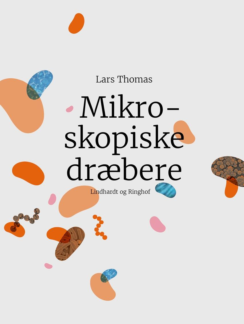 Lars Thomas: Mikroskopiske dræbere : en bog om epidemier