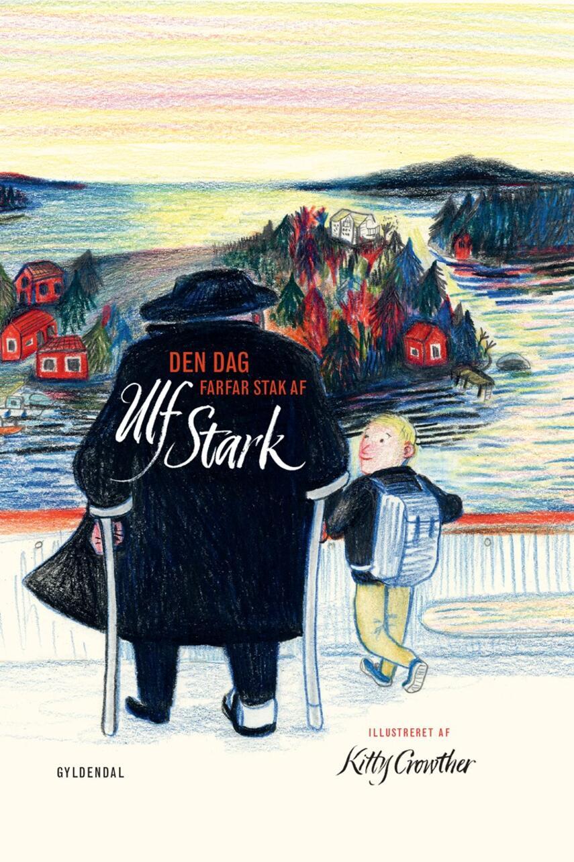 Ulf Stark: Den dag farfar stak af