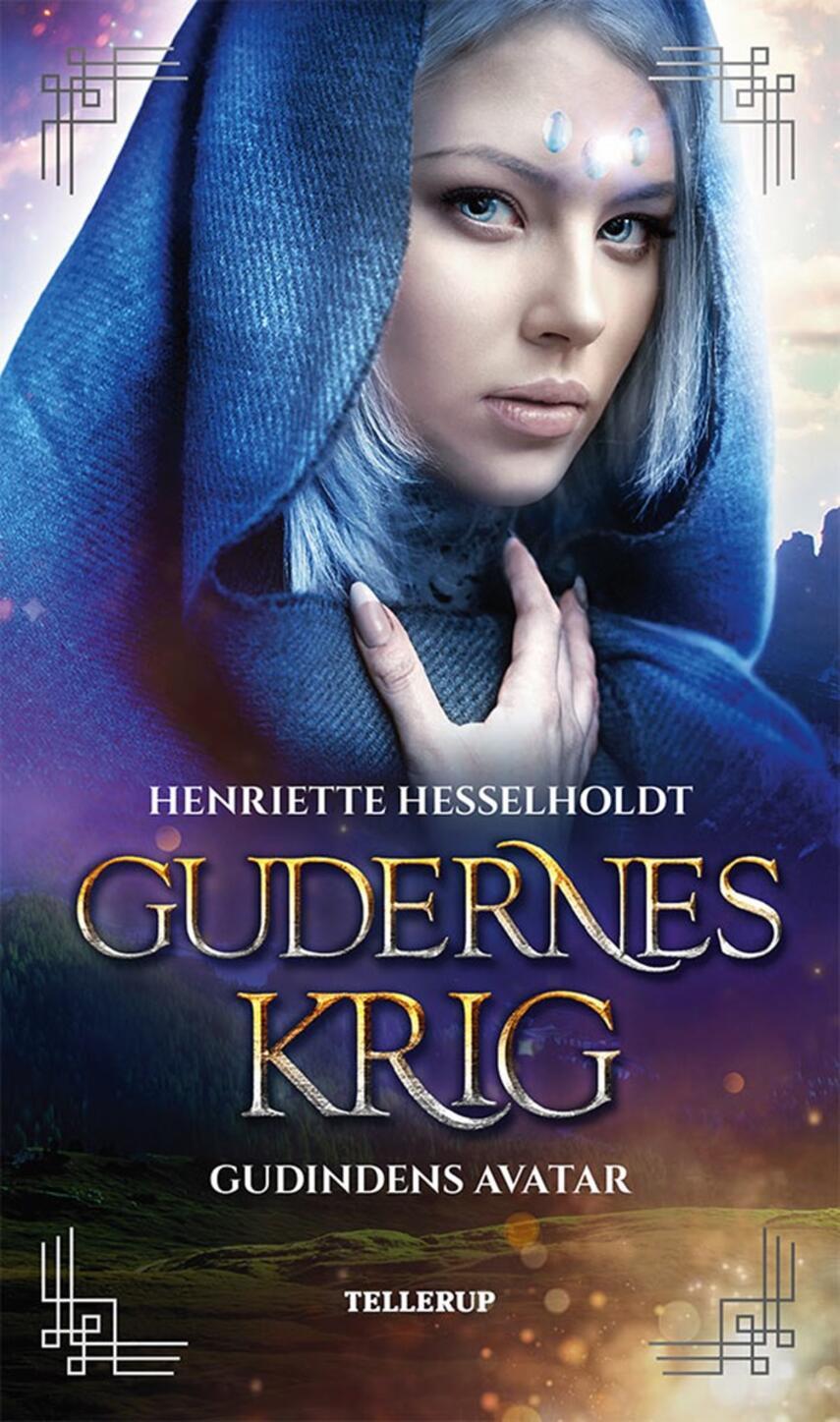 Henriette Hesselholdt: Gudernes krig - gudindens avatar