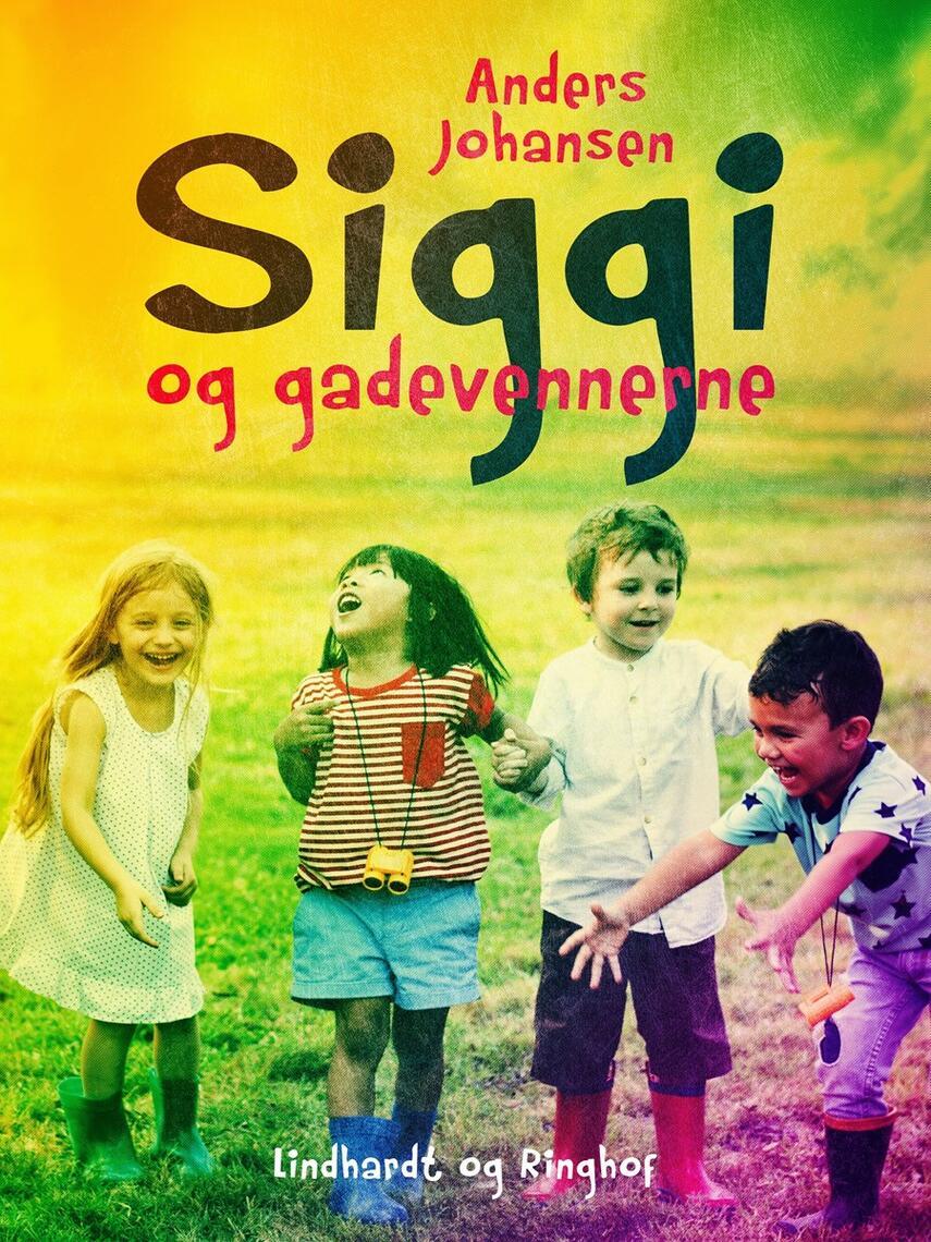 Anders Johansen (f. 1953): Siggi og gadevennerne