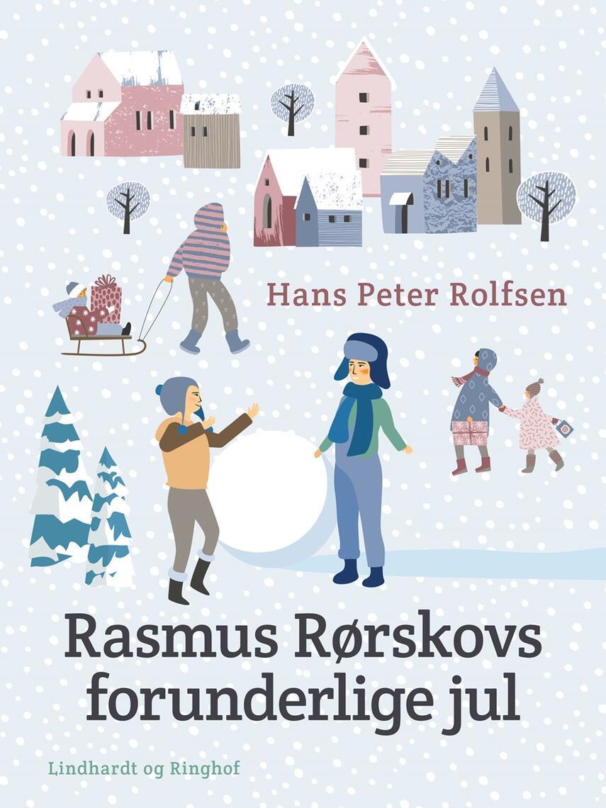 Hans Peter Rolfsen: Rasmus Rørskovs forunderlige jul : en børneberetning