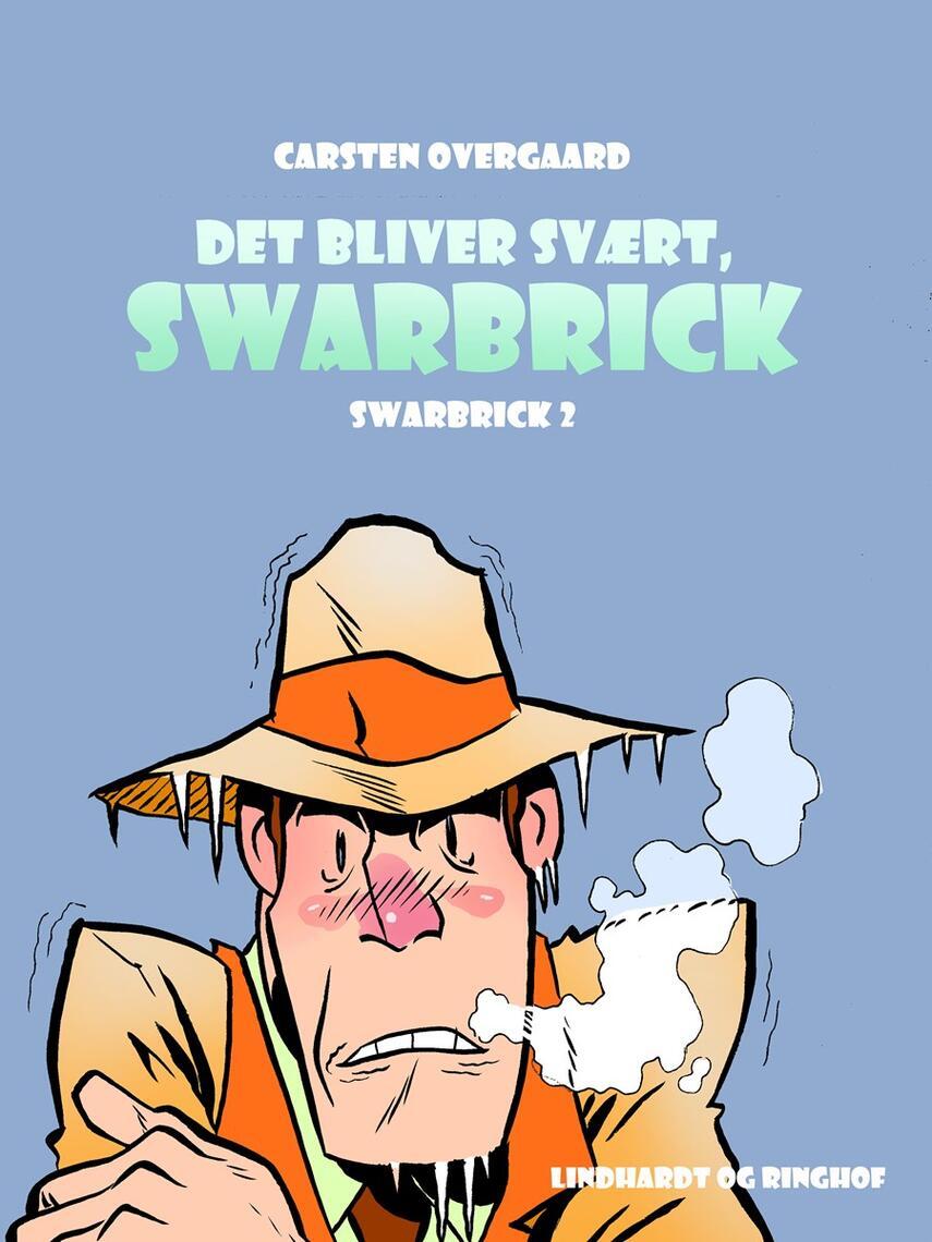 Carsten Overskov: Det bli'r svært, Swarbrick