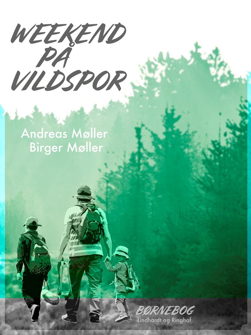 Andreas Møller (f. 1977), Birger Møller (f. 1941): Weekend på vildspor