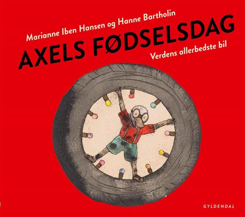 Marianne Iben Hansen, Hanne Bartholin: Axels fødselsdag : verdens allerbedste bil