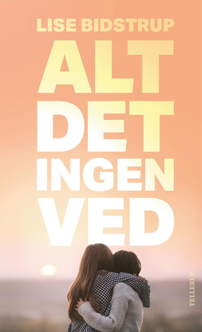 Lise Bidstrup: Alt det ingen ved