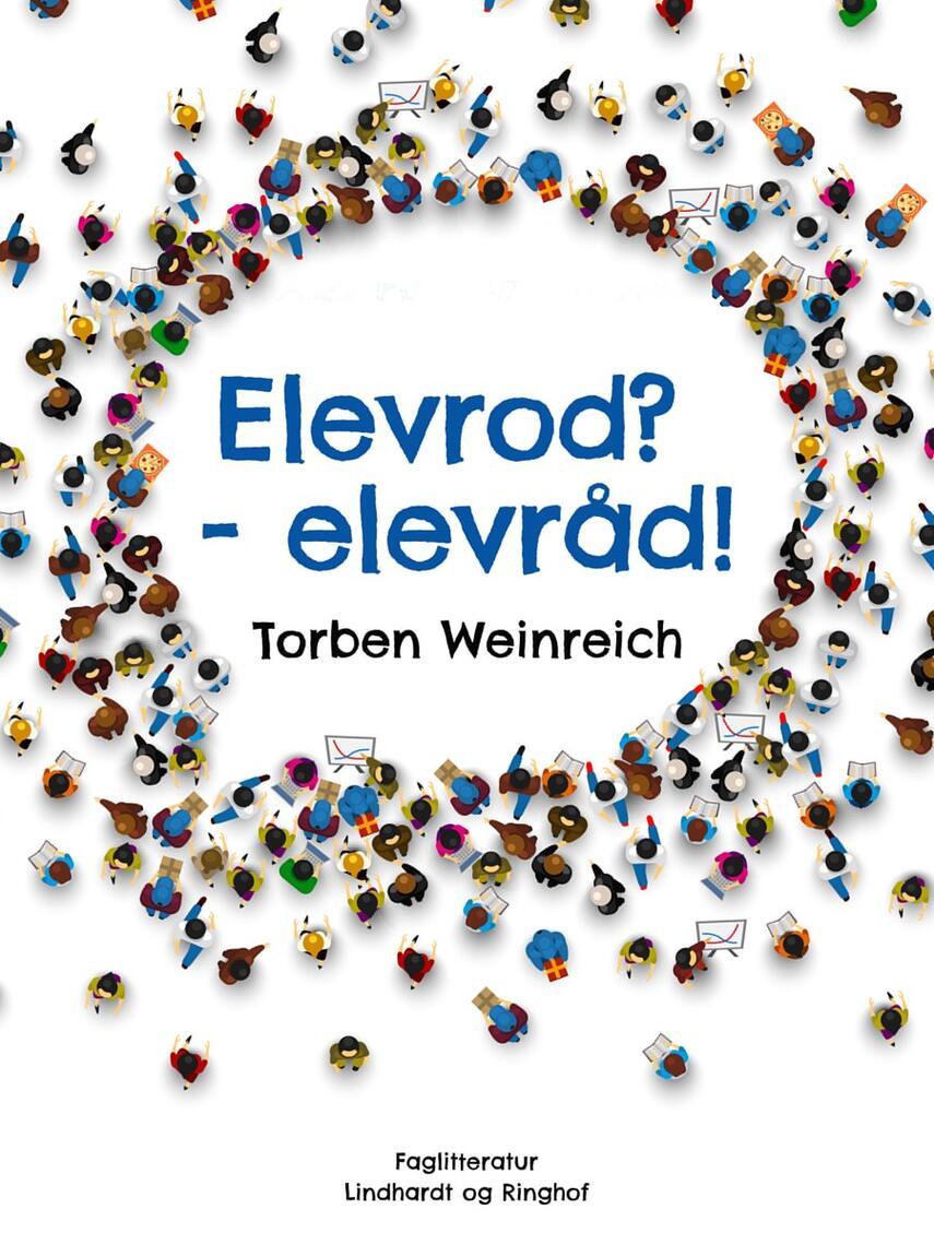 Torben Weinreich: Elevrod? - elevråd! : en debatbog om demokrati i skolen