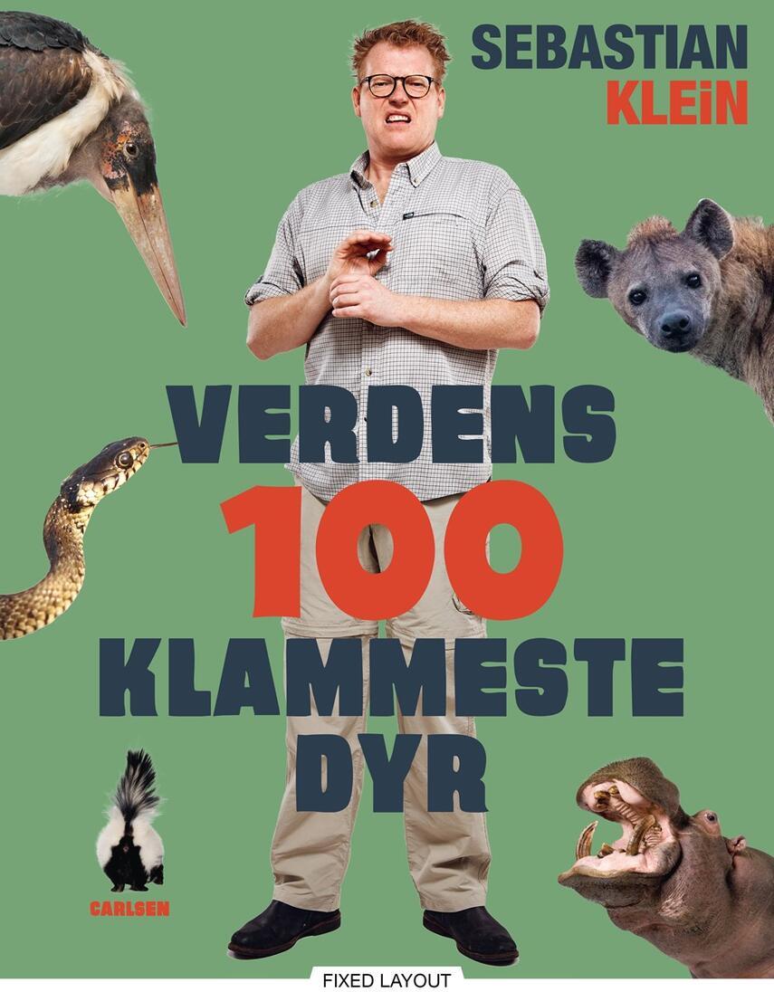 Sebastian Klein: Verdens 100 klammeste dyr : en bog