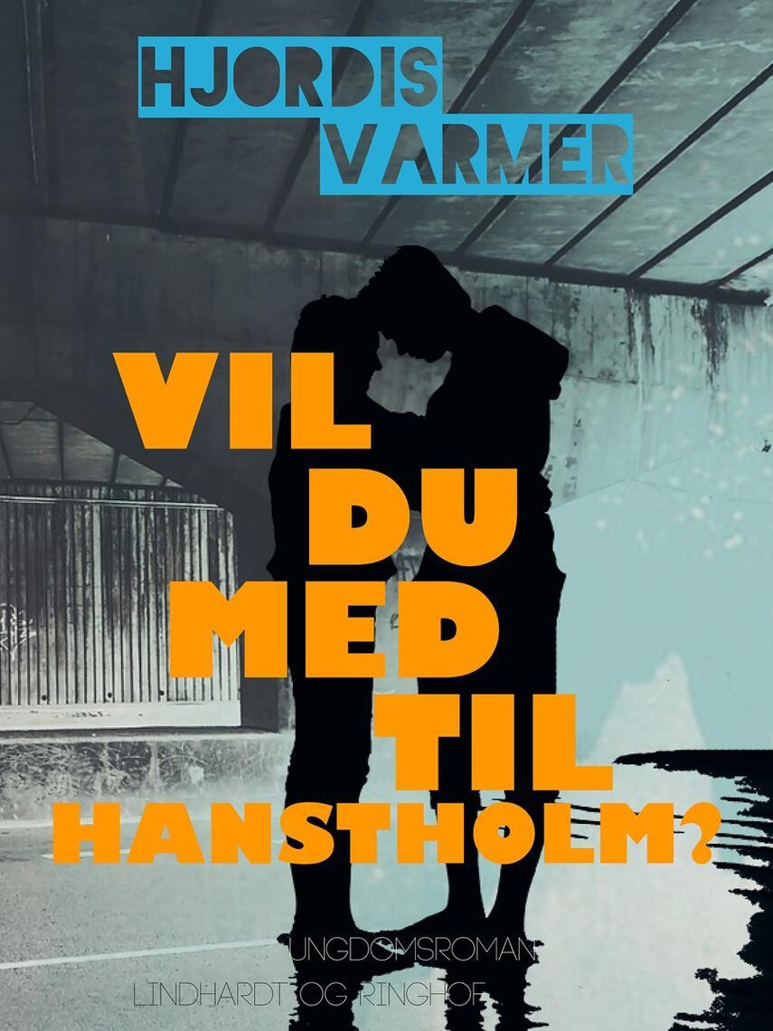 Hjørdis Varmer: Vil du med til Hanstholm?