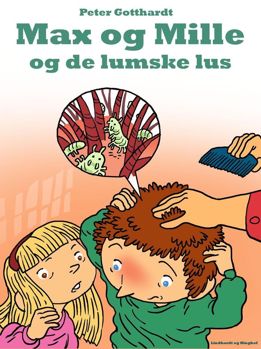 Peter Gotthardt, Gunhild Rød: Max & Mille og de lumske lus