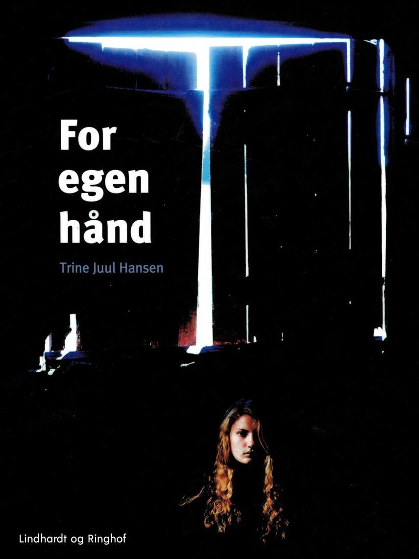 Trine Juul Hansen: For egen hånd