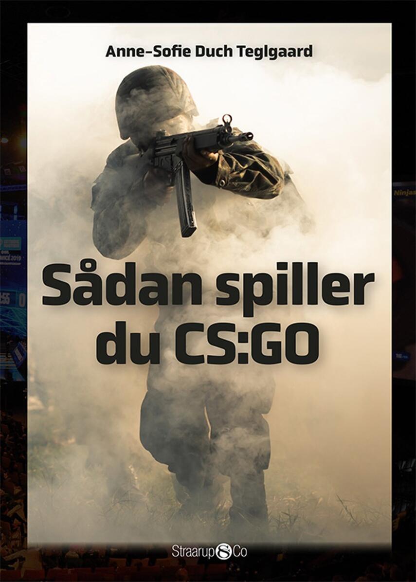 Anne-Sofie Duch Teglgaard: Sådan spiller du CS:GO