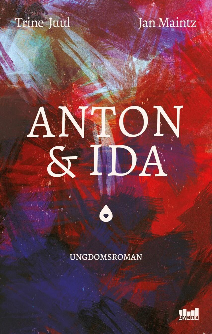 Trine Juul (f. 1975-03-31): Anton & Ida : ungdomsroman